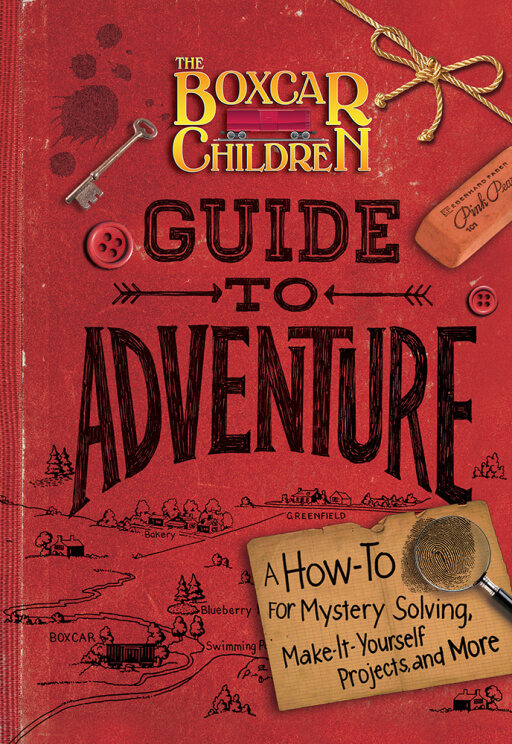The boxcar children guide to adventure the boxcar children a how to for mystery solving make it yourself projects and more solutioingenieria Choice Image